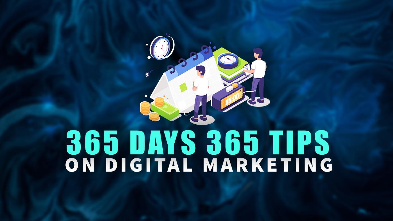 365 Days 365 Tips on Digital Marketing
