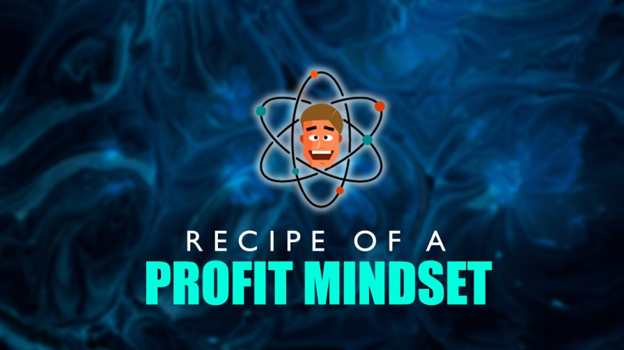 Recipe Of A Profit Mindset